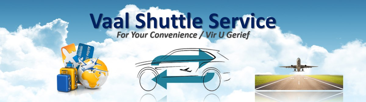 Vaal Shuttle Service, For Your Convenience / Vir U Gerief,  click for home.